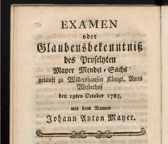 Экзамен. 19 октября 1783 года Майер Мендель Сакс стал Иоганном Антоном Майером.